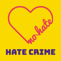 Hate Crime logo: yellow square with an outline of a heart in red and the outline includes the words 'no hate'. Underneath the heart are the words 'HATE CRIME'.