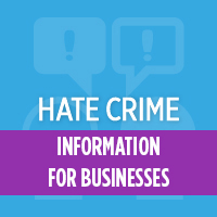 Link to Hate Crime information for businesses