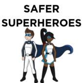 Link to Safer Superheroes