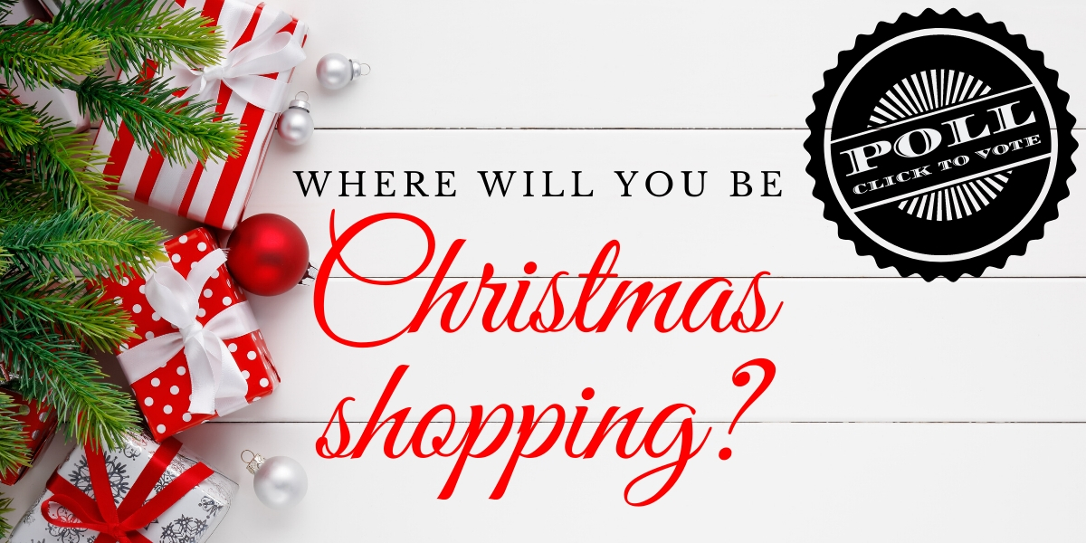 """Where will you be Christmas shopping?"" click to vote in the poll"