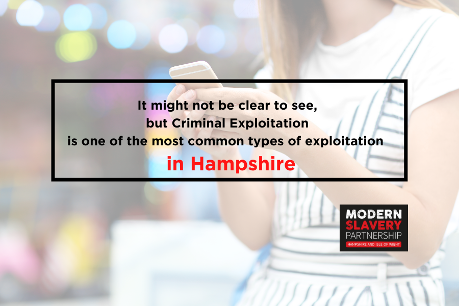 It might not be clear to see but criminal exploitation is one of the most common types of exploitation in Hampshire