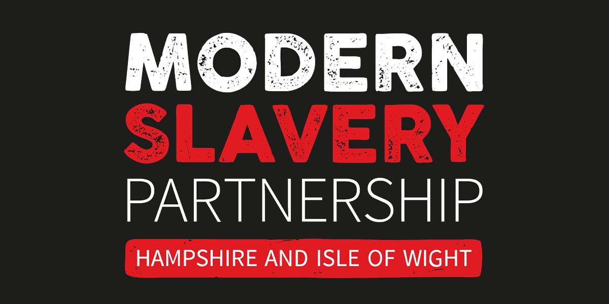 Modern Slavery Partnership Hampshire and Isle of Wight